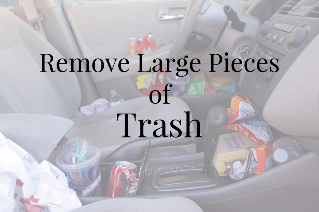 Remove Large Pieces of Trash