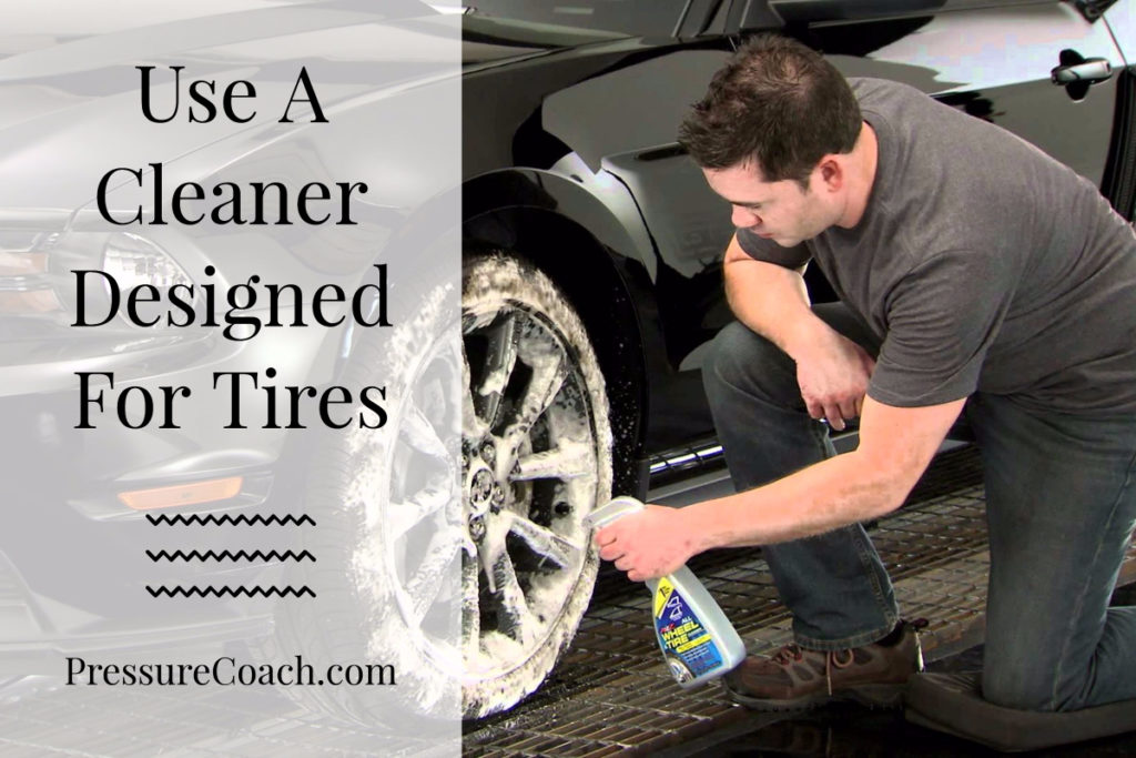 Use A Cleaner Designed For Tires